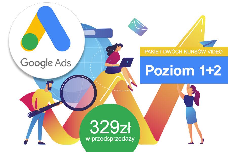 Kurs Google Ads - poziom 1 i 2